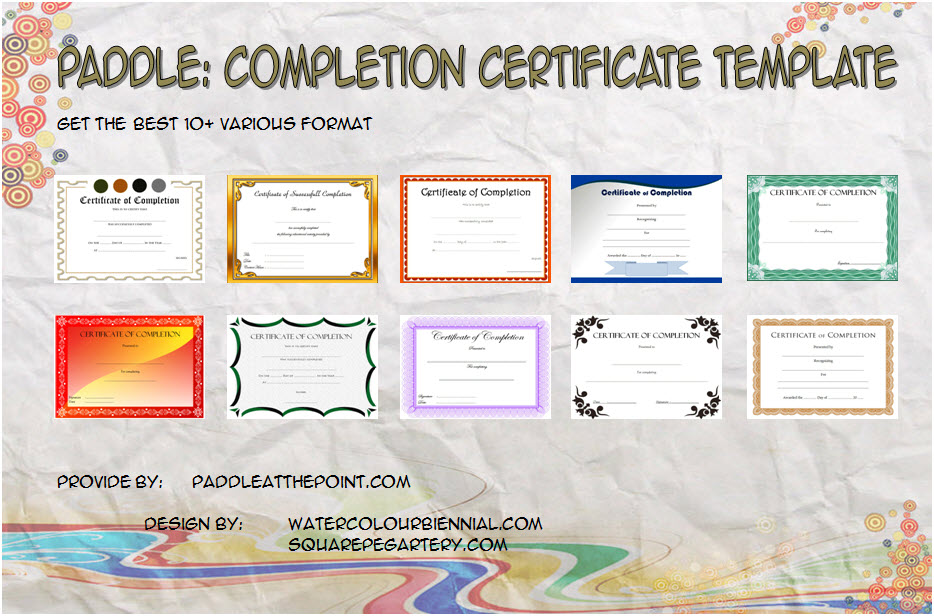 10+ Ideas of Completion Certificate Editable for preschool, kindergarten, workshop, course, training, even construction. We have all of them!