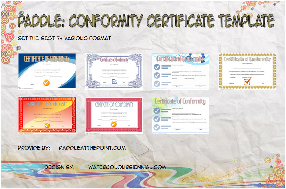 Get 7+ best of Conformity Certificate Template in general compliance, quality, origin for medical device, supplier, incorporation free!