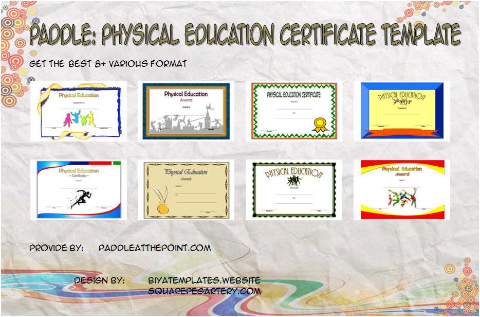 Download 8+ best ideas of PE Certificate Templates for students in physical education award, elementary school, academic with many formats!
