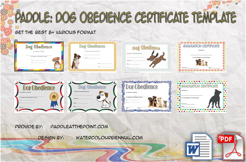 Get the 8+ Latest Designs of Dog Obedience Certificate Template free; training, official service, adoption, therapy, show, graduation, completion.